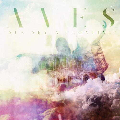 Aves - Sun Sky a Floating