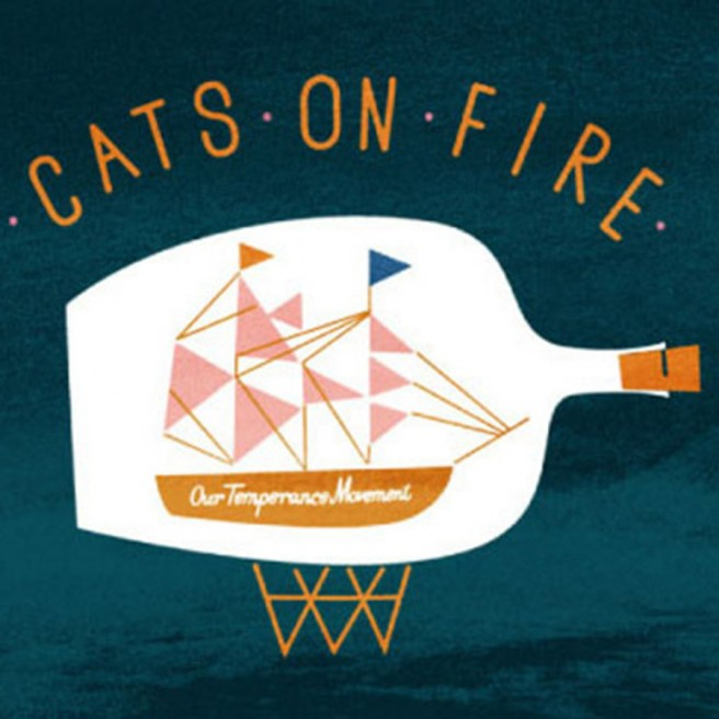 Cats on Fire — Our Temperance Movement