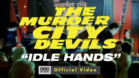 The Murder City Devils – Idle Hands, eli kun käsi ei käy