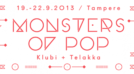 Nosto: Monsters Of Pop 2013 esilämmöt