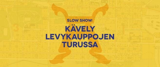 Slow Show: Kävely levykauppojen Turussa