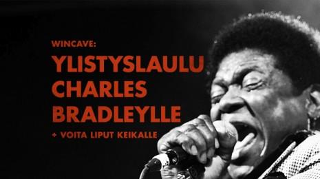 Ylistyslaulu Charles Bradleylle + voita liput keikalle