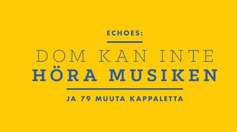 Dom Kan Inte Höra Musiken ja 79 muuta kappaletta