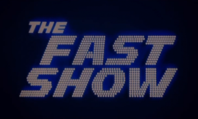 Fast Show 11