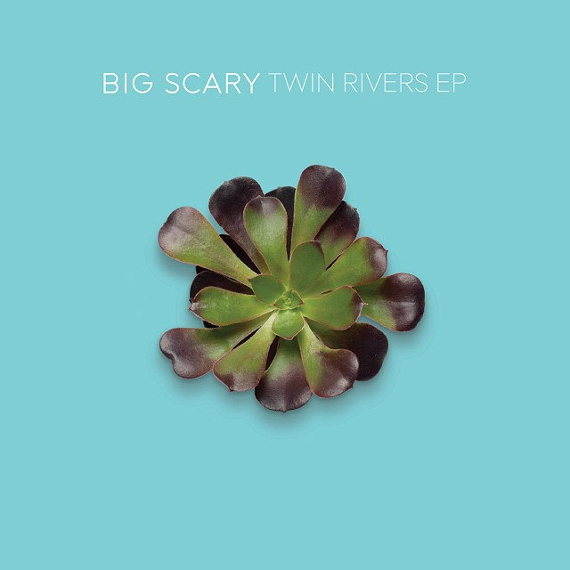 Big Scary – Twin Rivers EP