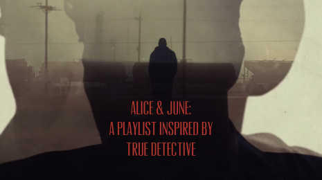 A playlist inspired by True Detective