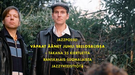 Vapaat äänet juhli Sellosalissa – takana 25 kiertuetta ranskalais-suomalaista jazzyhteistyötä
