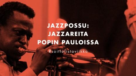Soittolistaviikko: Jazzareita popin pauloissa