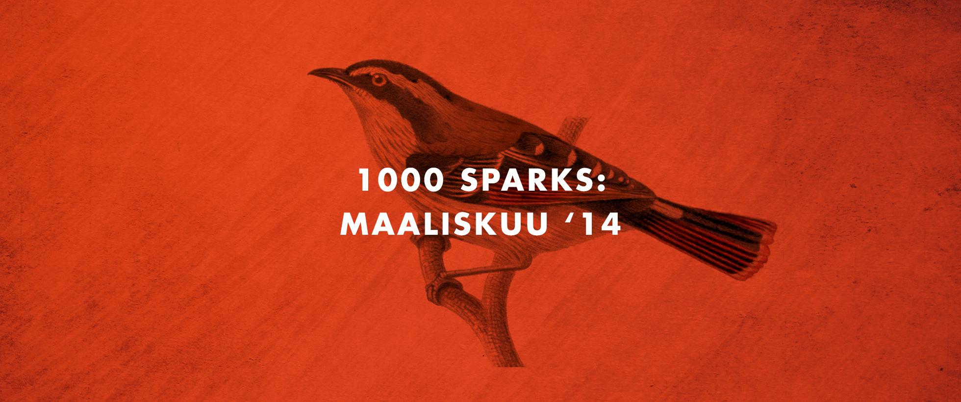 1000 Sparks: Maaliskuu '14