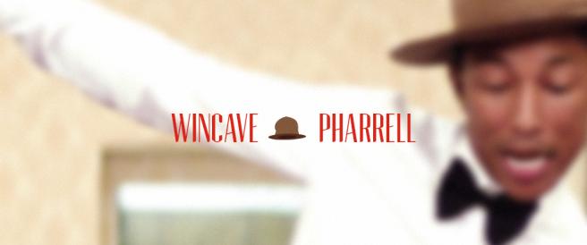Wincave <3 Pharrell