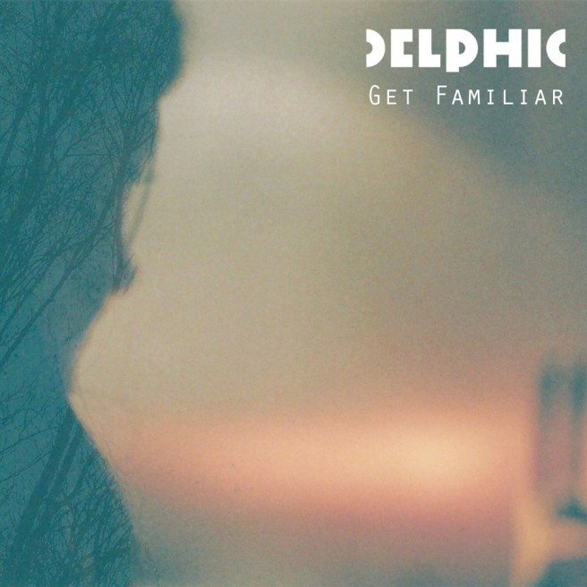 Delphic Get_Familiar