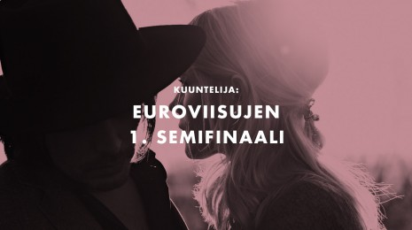Euroviisut: Semifinaali 1 – Kuuntelijan ja Hulivilipojan tärpit