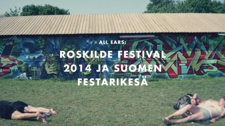 Roskilde Festival 2014 ja Suomen festarikesä
