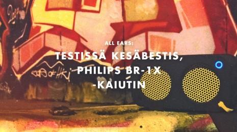 Testissä: Kesäbestis, Philips BR-1X -kaiutin