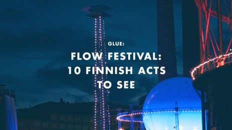 Flow Festival: 10 Finnish acts to see