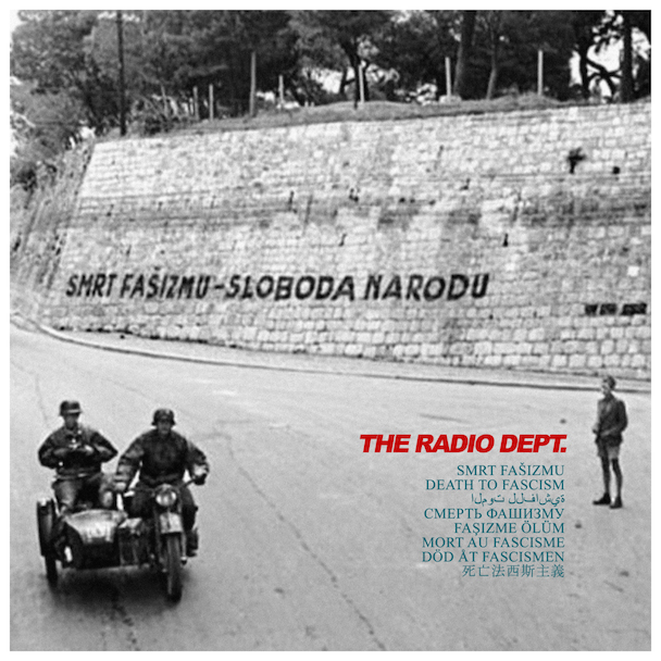 The Radio Dept. – Death To Fascism