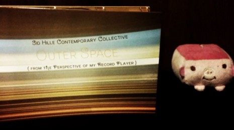 Sid Hille Contemporary Collective – Outer Space (from the perspective of my record player)