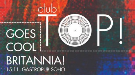 Club Top! goes Cool Britannia @ Gastropub Soho