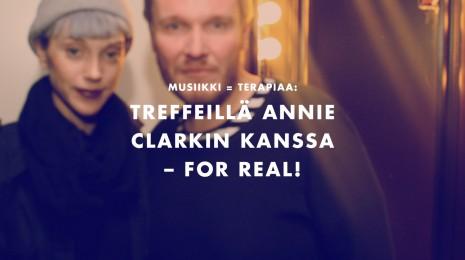Treffeillä Annie Clarkin kanssa – for real!