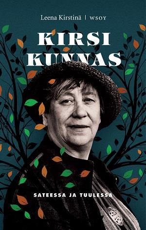 Leena Kirstinä: Kirsi Kunnas - Sateessa ja tuulessa