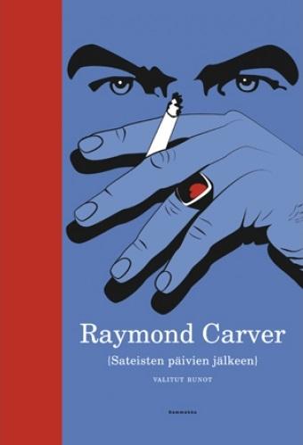 Raymond Carver: Sateisten päivien jälkeen - valitut runot