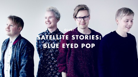 Satellite Stories: Blue Eyed Pop