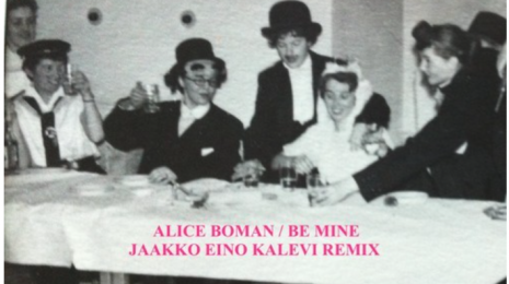 Alice Boman – Be Mine (Jaakko Eino Kalevi Remix)