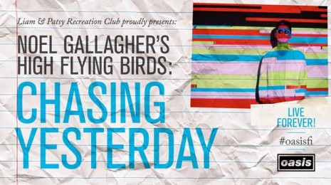 Meno: Noel Gallagher – Chasing Yesterday -ennakkokuuntelu