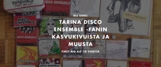 First Aid Kit 10v: tarina Disco Ensemble -fanin kasvukivuista ja muusta