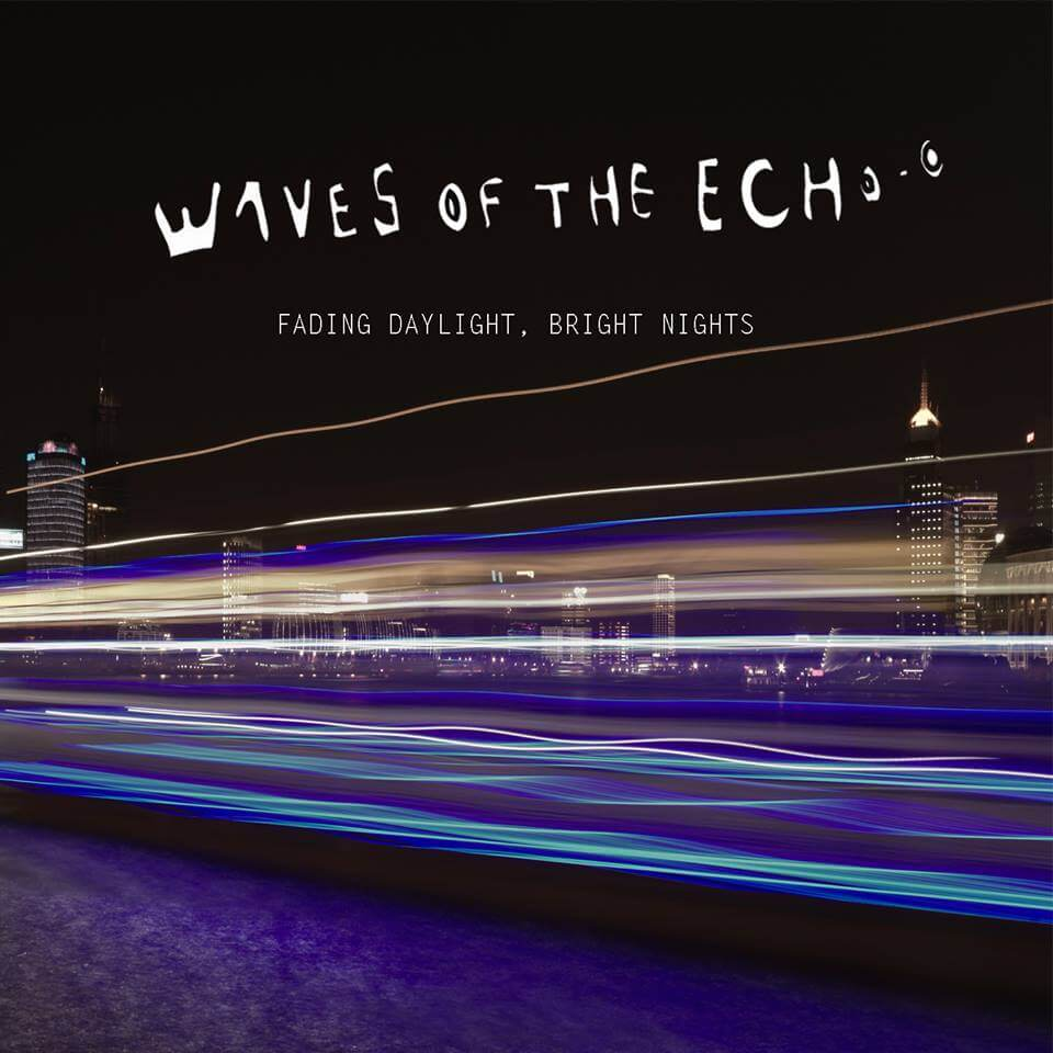 Waves of the Echo – Fading Daylight, Bright Nights