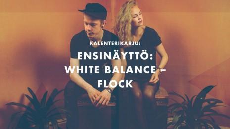 Ensinäyttö: White Balance – Flock