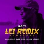 Single: Kani – Lei (feat. Reino Nordin, Kube, VilleGalle, Stig)