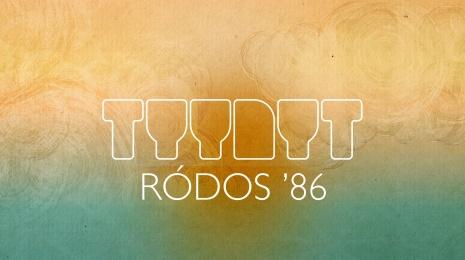 TYYNYT – Ródos '86