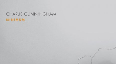 Charlie Cunningham – Minimum