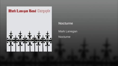Mark Lanegan Band – Nocturne