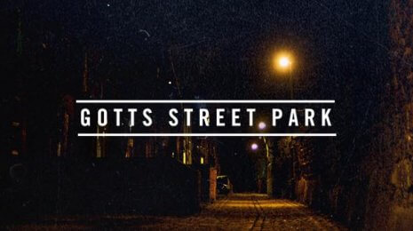 Gotts Street Park – Love In Bad Company