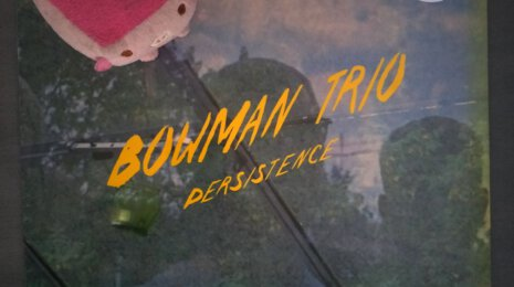 Bowman Trio – Persistence