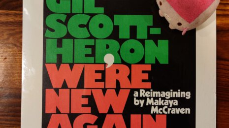 Gil Scott-Heron – We're new again (A reimagining by Makaya McCraven)